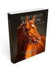 Secretariat's Meadow – The Land, The Family, The Legend